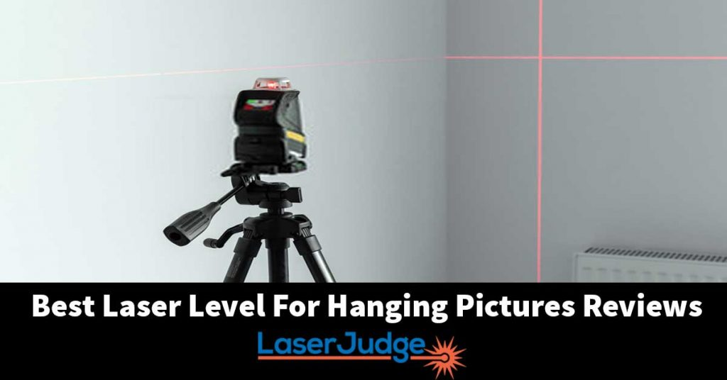 Best Laser Level For Hanging Pictures Reviews