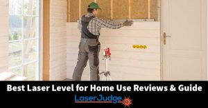 Best Laser Level for Home Use