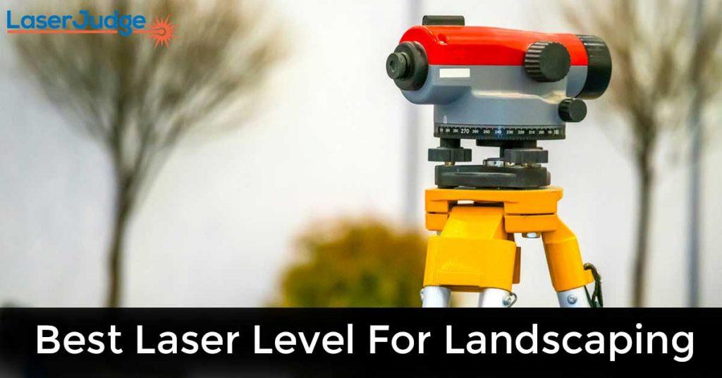 Best Laser Level For Landscaping