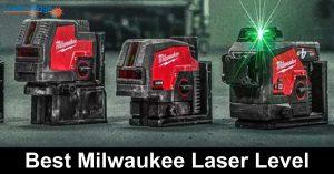 Best Milwaukee Laser Level