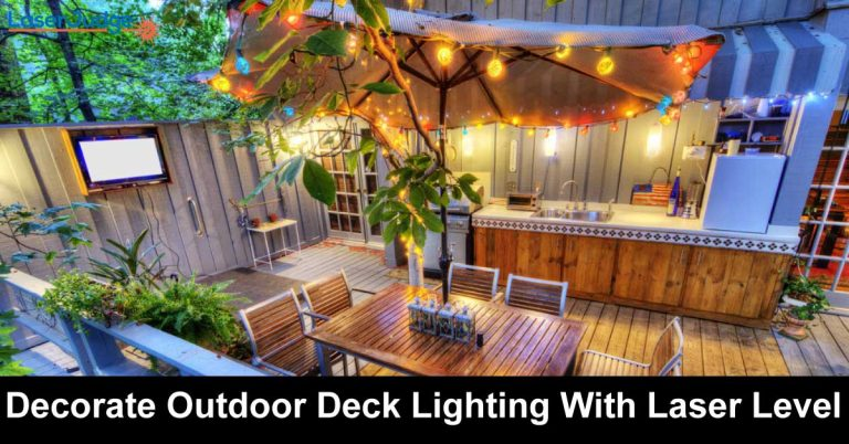 Decorate Outdoor Deck Lighting With Laser Level